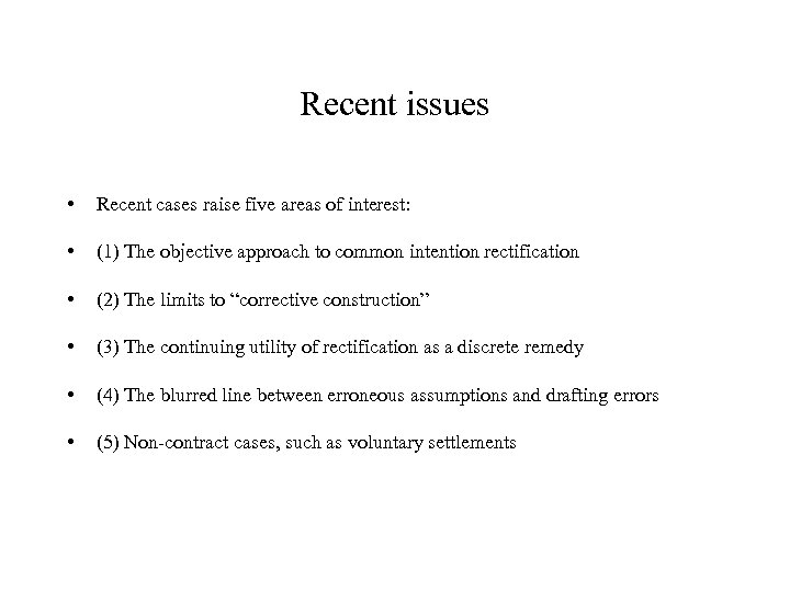 Recent issues • Recent cases raise five areas of interest: • (1) The objective