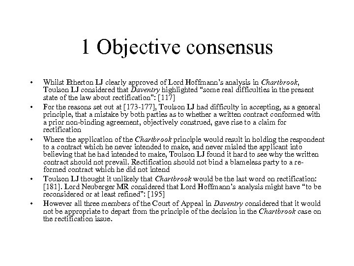 1 Objective consensus • • • Whilst Etherton LJ clearly approved of Lord Hoffmann's