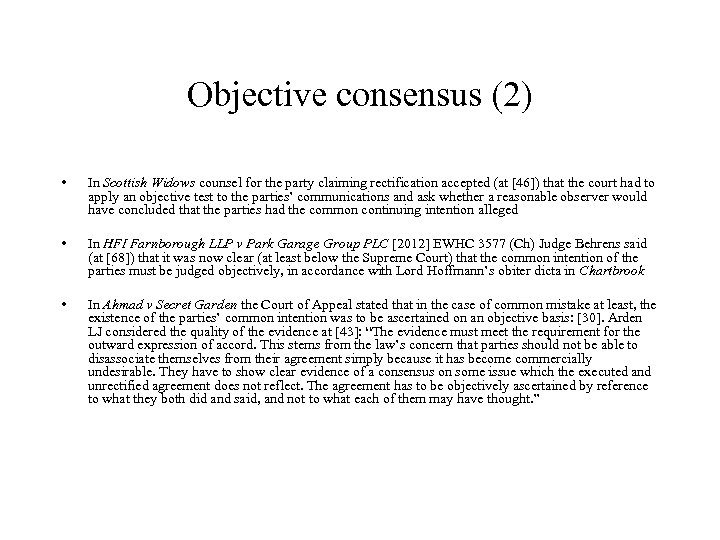 Objective consensus (2) • In Scottish Widows counsel for the party claiming rectification accepted