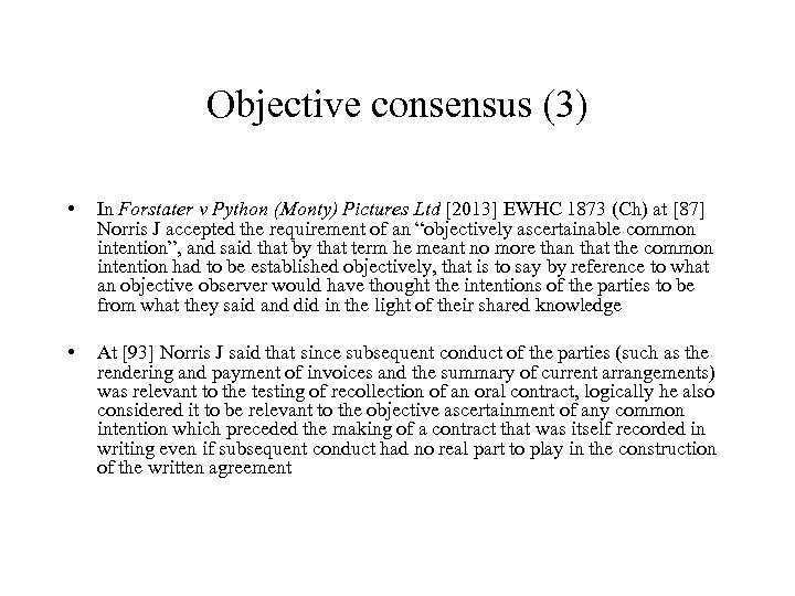 Objective consensus (3) • In Forstater v Python (Monty) Pictures Ltd [2013] EWHC 1873