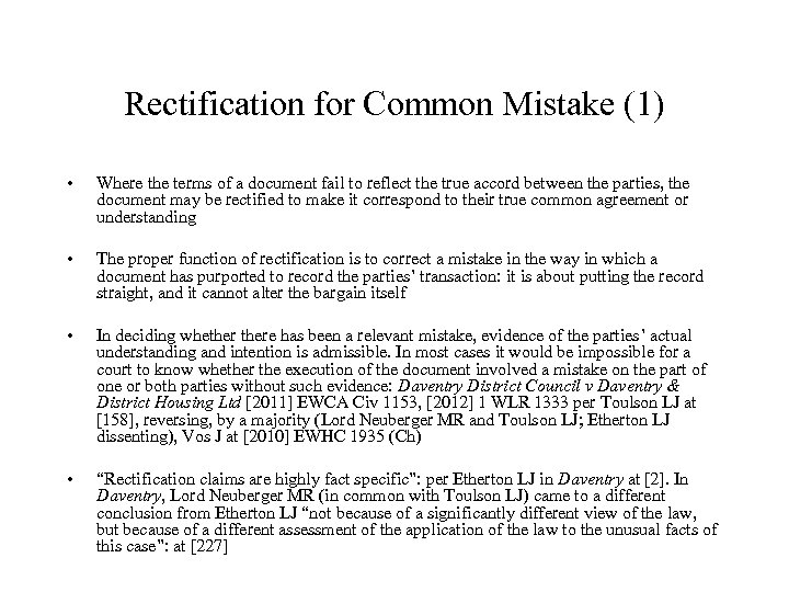 Rectification for Common Mistake (1) • Where the terms of a document fail to