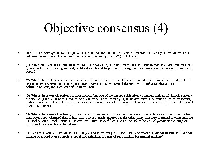Objective consensus (4) • In HFI Farnborough at [69] Judge Behrens accepted counsel's summary