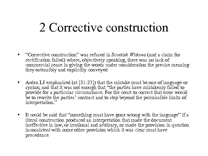 """2 Corrective construction • """"Corrective construction"""" was refused in Scottish Widows (and a claim"""