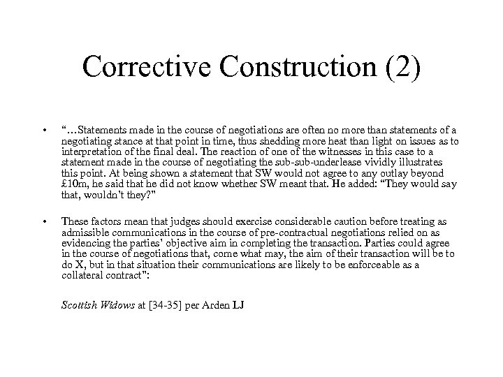 """Corrective Construction (2) • """"…Statements made in the course of negotiations are often no"""