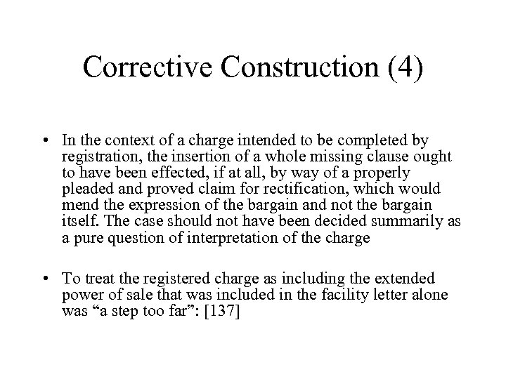 Corrective Construction (4) • In the context of a charge intended to be completed