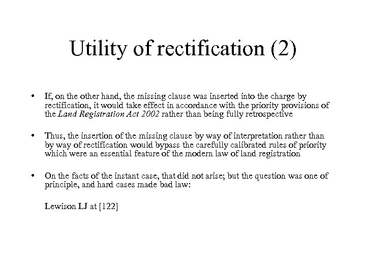 Utility of rectification (2) • If, on the other hand, the missing clause was