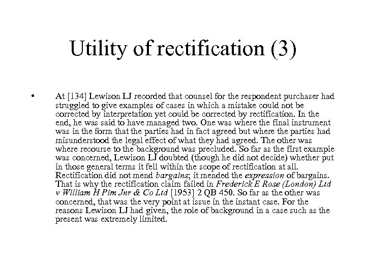 Utility of rectification (3) • At [134] Lewison LJ recorded that counsel for the