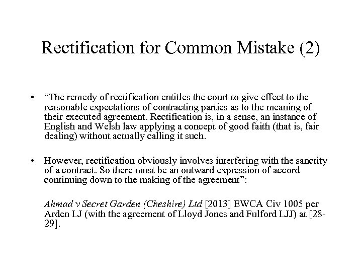 """Rectification for Common Mistake (2) • """"The remedy of rectification entitles the court to"""