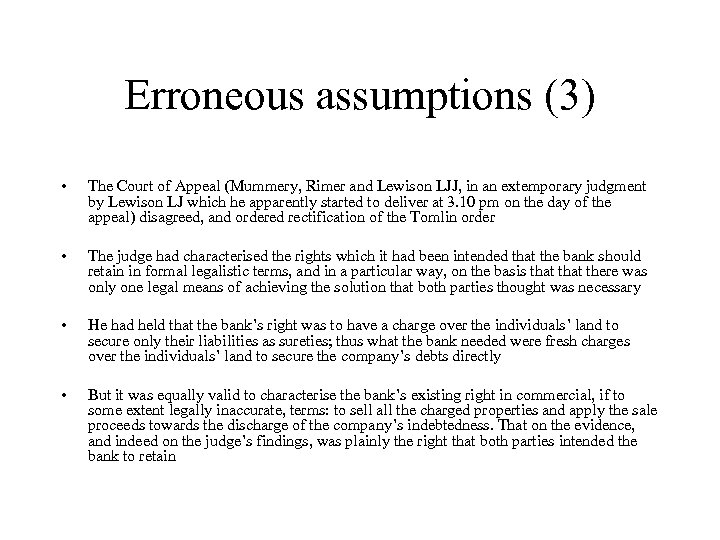 Erroneous assumptions (3) • The Court of Appeal (Mummery, Rimer and Lewison LJJ, in