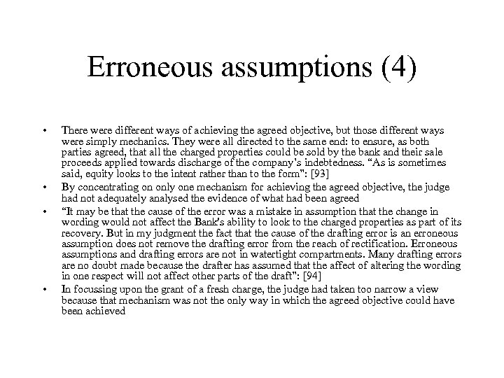 Erroneous assumptions (4) • • There were different ways of achieving the agreed objective,