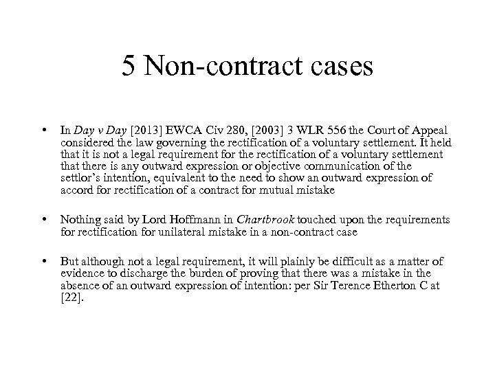 5 Non-contract cases • In Day v Day [2013] EWCA Civ 280, [2003] 3