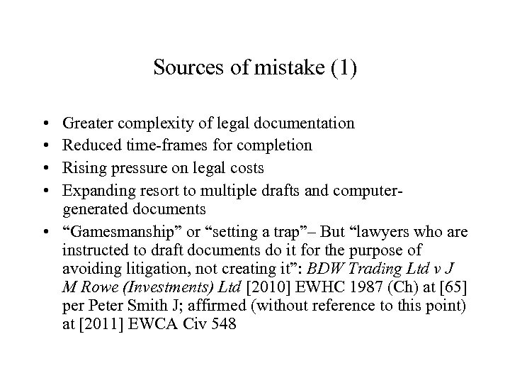 Sources of mistake (1) • • Greater complexity of legal documentation Reduced time-frames for