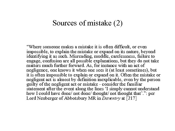 """Sources of mistake (2) """"Where someone makes a mistake it is often difficult, or"""