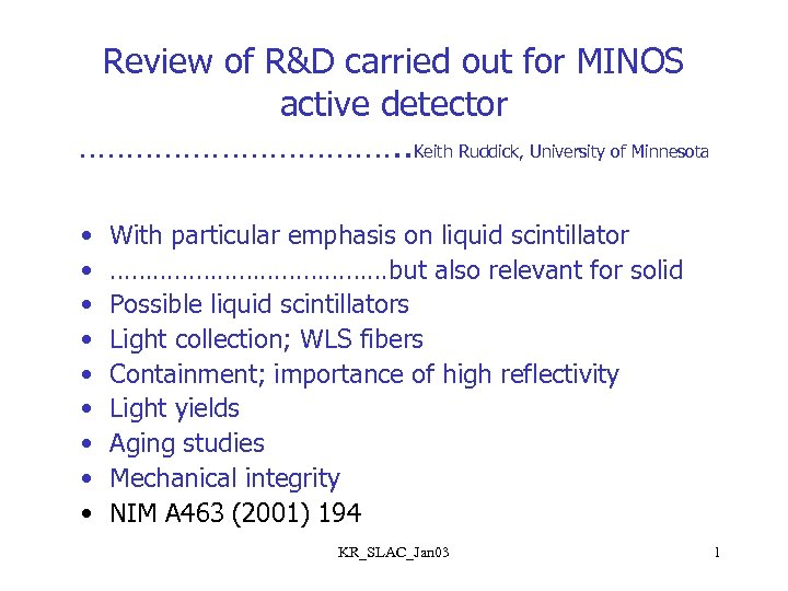 Review of R&D carried out for MINOS active detector ………………. . Keith Ruddick, University