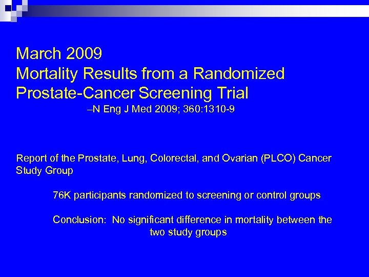 March 2009 Mortality Results from a Randomized Prostate-Cancer Screening Trial –N Eng J Med