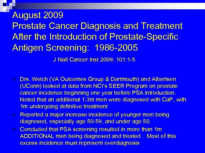 August 2009 Prostate Cancer Diagnosis and Treatment After the Introduction of Prostate-Specific Antigen Screening: