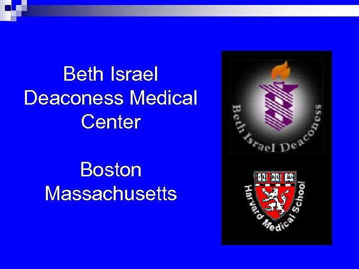 Beth Israel Deaconess Medical Center Boston Massachusetts