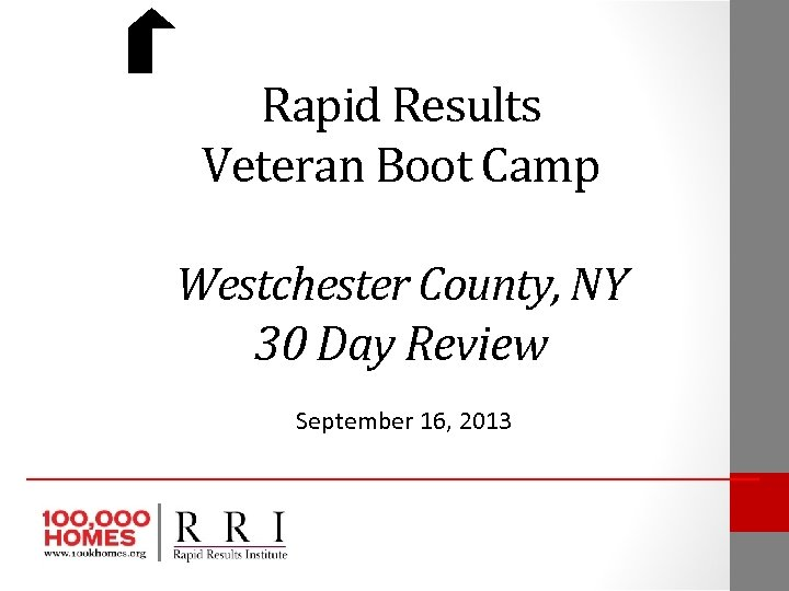 Rapid Results Veteran Boot Camp Westchester County, NY 30 Day Review September 16,
