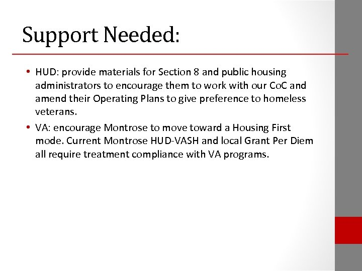 Support Needed: • HUD: provide materials for Section 8 and public housing administrators to