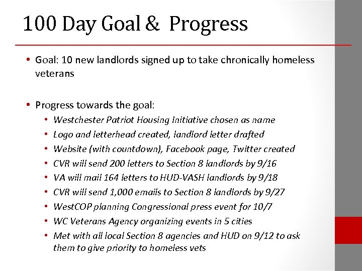 100 Day Goal & Progress • Goal: 10 new landlords signed up to take