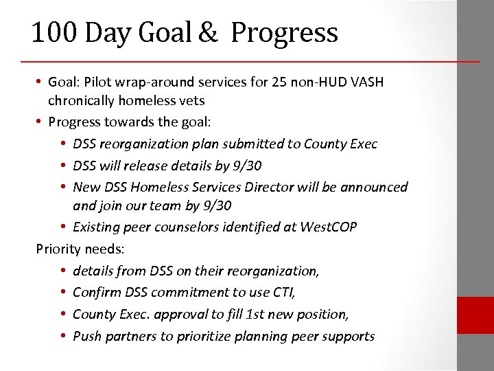 100 Day Goal & Progress • Goal: Pilot wrap-around services for 25 non-HUD VASH