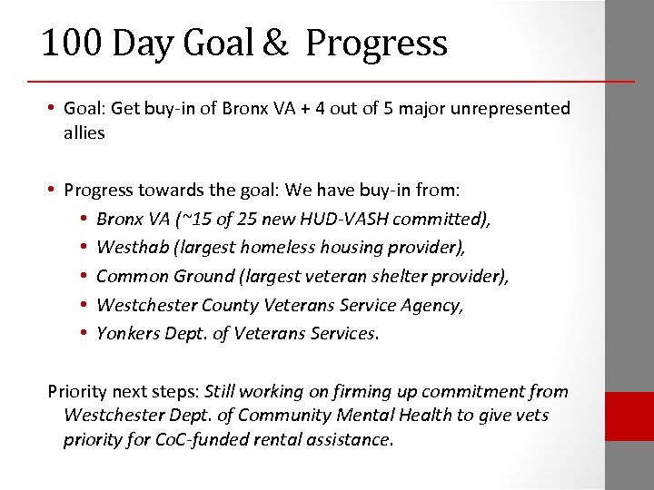 100 Day Goal & Progress • Goal: Get buy-in of Bronx VA + 4