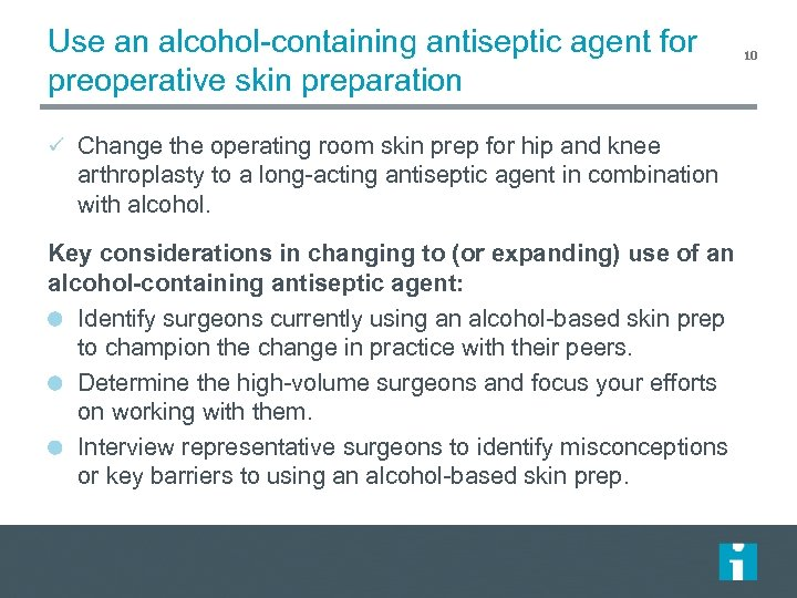 Use an alcohol-containing antiseptic agent for preoperative skin preparation ü Change the operating room