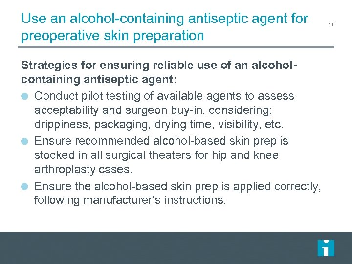 Use an alcohol-containing antiseptic agent for preoperative skin preparation Strategies for ensuring reliable use