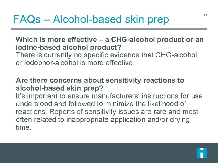 FAQs – Alcohol-based skin prep 13 Which is more effective – a CHG-alcohol product