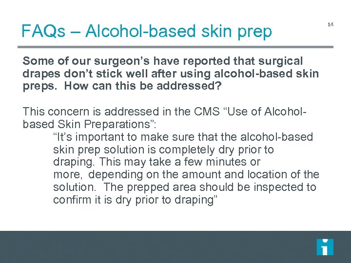 FAQs – Alcohol-based skin prep Some of our surgeon's have reported that surgical drapes