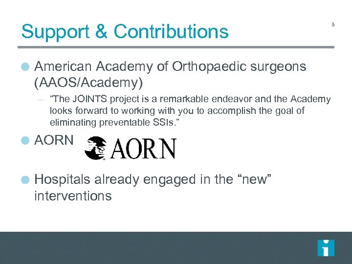 """Support & Contributions American Academy of Orthopaedic surgeons (AAOS/Academy) – """"The JOINTS project is"""