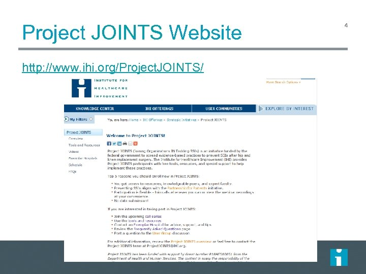 Project JOINTS Website http: //www. ihi. org/Project. JOINTS/ 4