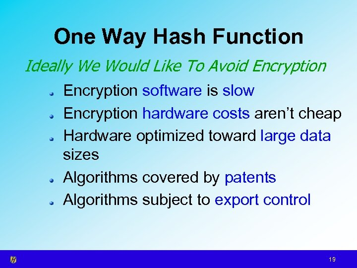 One Way Hash Function Ideally We Would Like To Avoid Encryption software is slow
