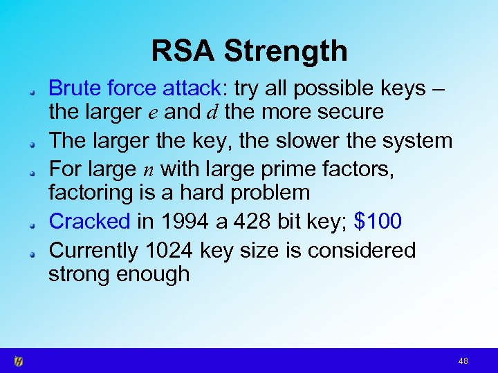 RSA Strength Brute force attack: try all possible keys – the larger e and