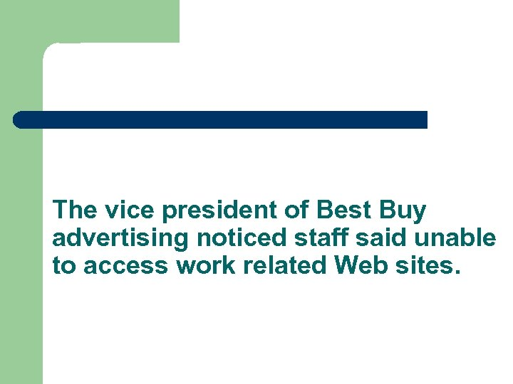 The vice president of Best Buy advertising noticed staff said unable to access work