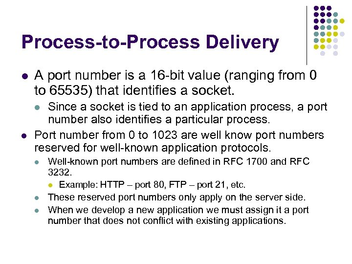Process-to-Process Delivery l A port number is a 16 -bit value (ranging from 0