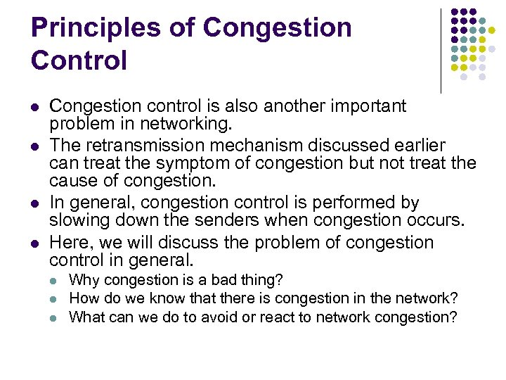 Principles of Congestion Control l l Congestion control is also another important problem in