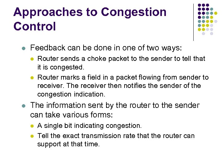 Approaches to Congestion Control l Feedback can be done in one of two ways: