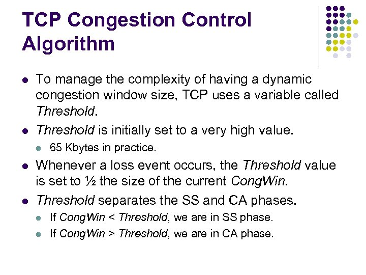 TCP Congestion Control Algorithm l l To manage the complexity of having a dynamic