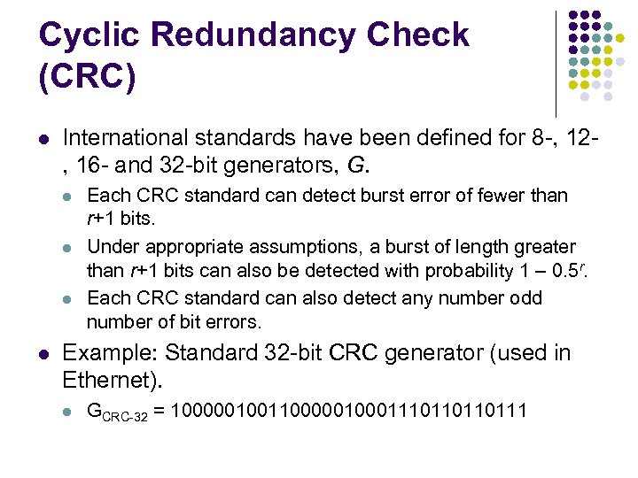 Cyclic Redundancy Check (CRC) l International standards have been defined for 8 -, 12,
