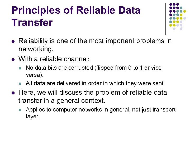 Principles of Reliable Data Transfer l l Reliability is one of the most important