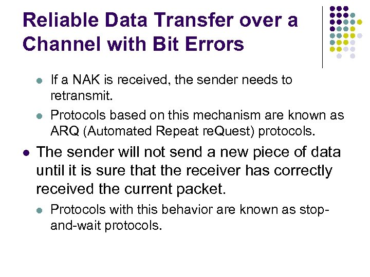 Reliable Data Transfer over a Channel with Bit Errors l l l If a