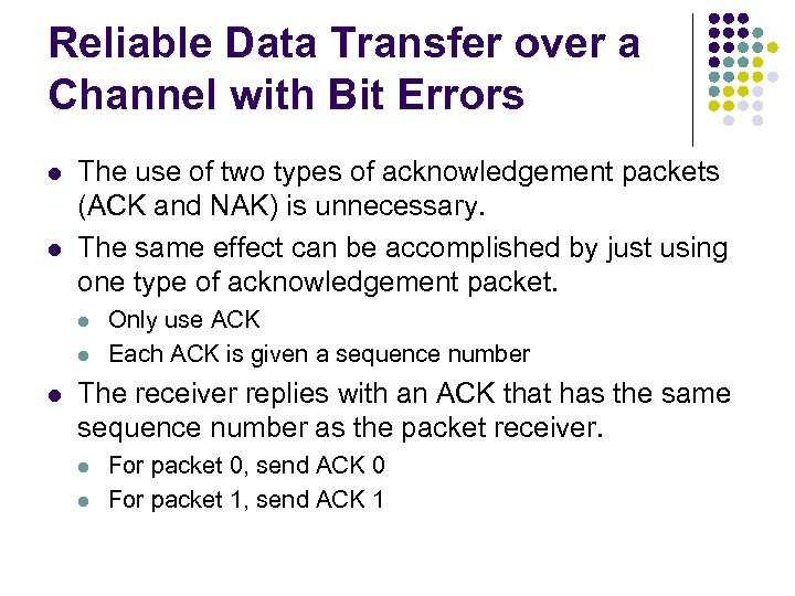 Reliable Data Transfer over a Channel with Bit Errors l l The use of