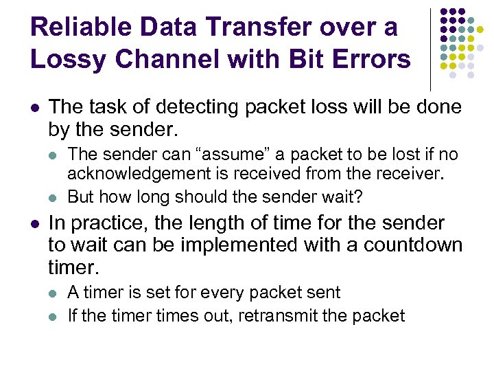 Reliable Data Transfer over a Lossy Channel with Bit Errors l The task of