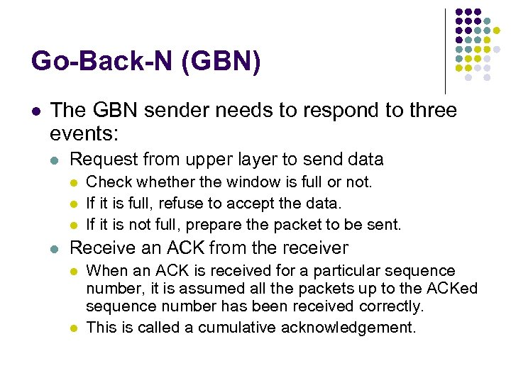 Go-Back-N (GBN) l The GBN sender needs to respond to three events: l Request