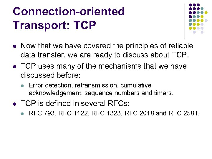 Connection-oriented Transport: TCP l l Now that we have covered the principles of reliable