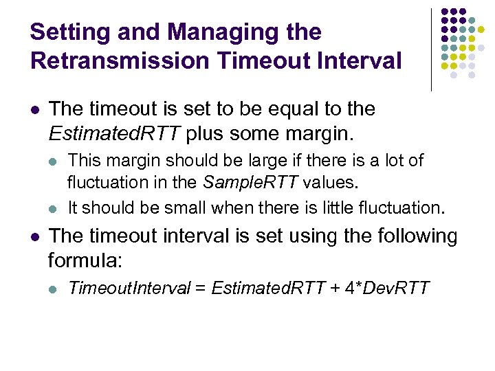 Setting and Managing the Retransmission Timeout Interval l The timeout is set to be