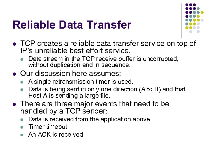 Reliable Data Transfer l TCP creates a reliable data transfer service on top of
