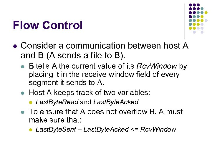 Flow Control l Consider a communication between host A and B (A sends a