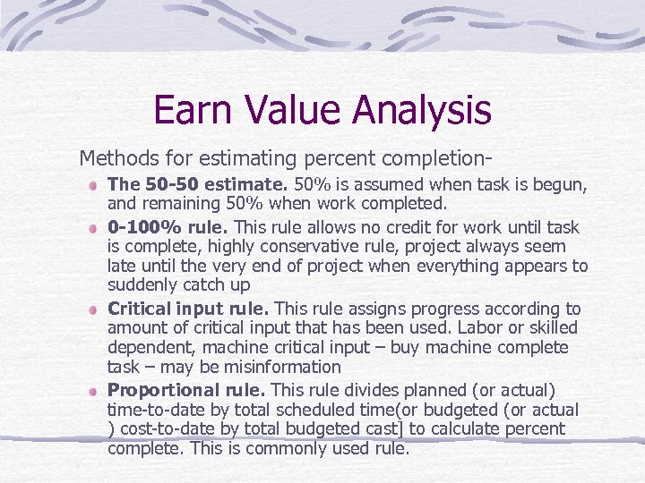 Earn Value Analysis Methods for estimating percent completion. The 50 -50 estimate. 50% is